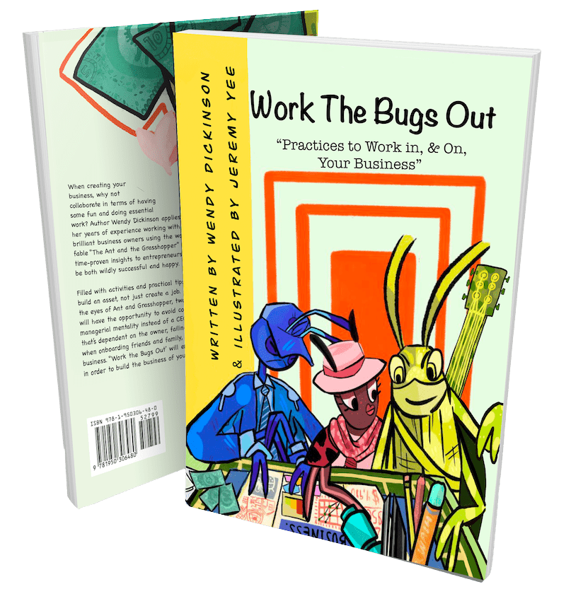 Work The Bugs Out by Wendy Dickinson